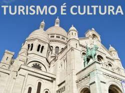 Turismo é cultura!